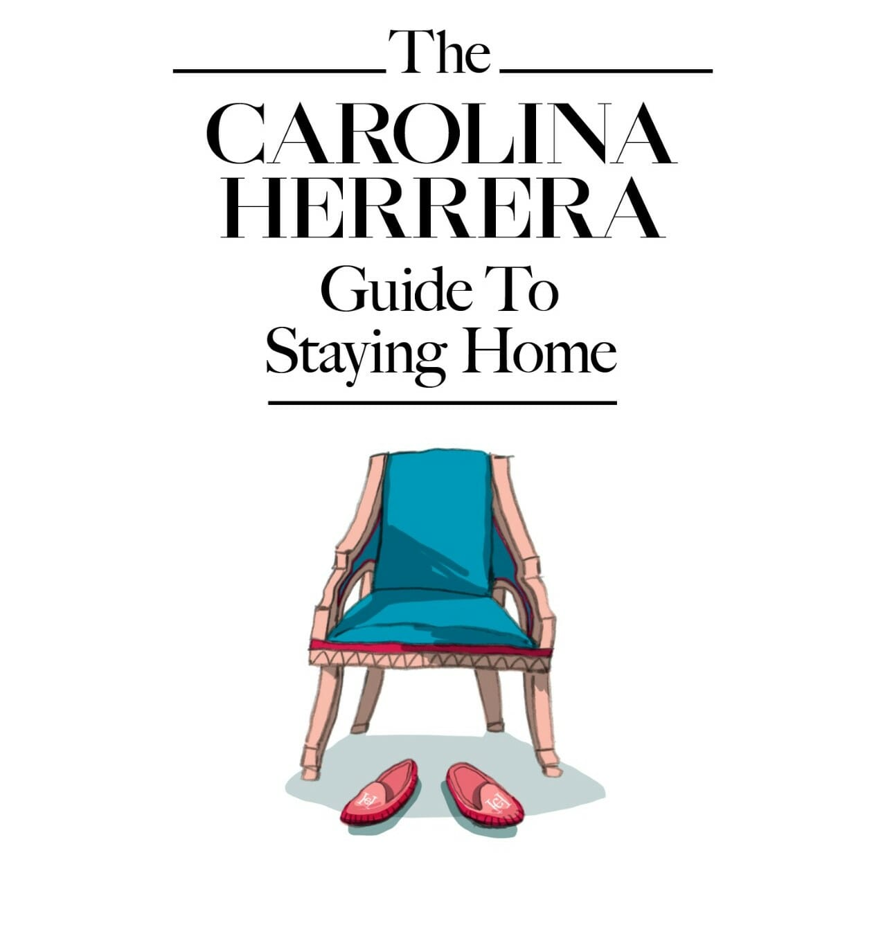Carolina Herrera's Guide to Staying Home